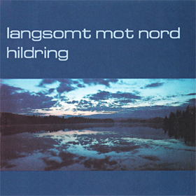 The «Hildring» album by Langsomt Mot Nord.