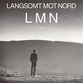 The «Langsomt Mot Nord» and the «LMN» albums by Langsomt Mot Nord.